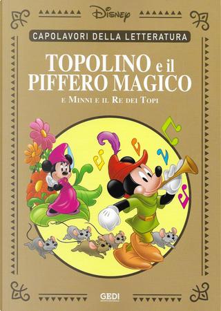 Topolino e il piffero magico by Staff di IF, Lars Jensen, Tito Faraci, Carlo Panaro, Sergio Asteriti, Alessandro Baricco