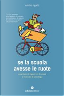 Se la scuola avesse le ruote by Emilio Rigatti