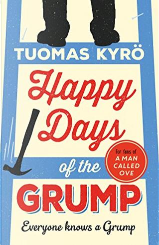 Happy Days of the Grump by Tuomas Kyrö