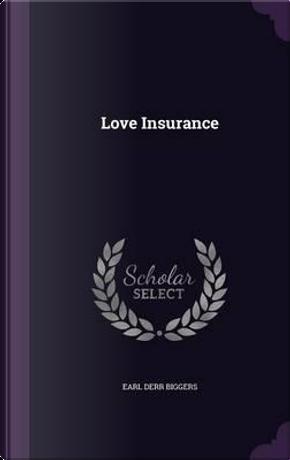 Love Insurance by Earl Derr Biggers