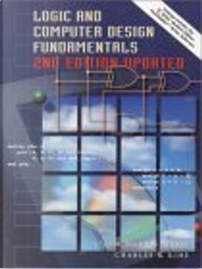 Logic and Computer Design Fundamentals and Xilinx 4.2i  Package by Charles R. Kime, M. Morris, M. Morris Mano, Mano