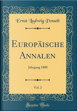 Europäische Annalen, Vol. 2 by Ernst Ludwig Posselt