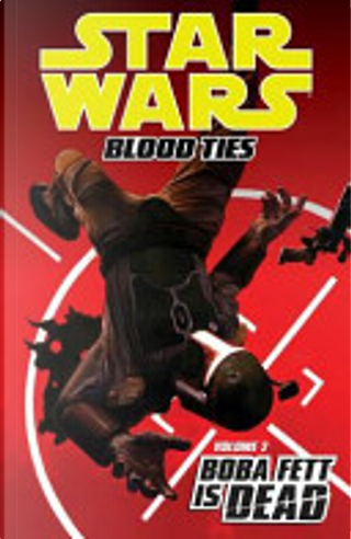 Star Wars: Blood Ties: Boba Fett is Dead Volume 2 by Tom Taylor