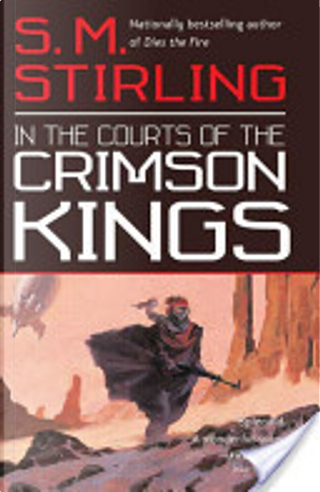 In the Courts of the Crimson Kings by S.M. Stirling