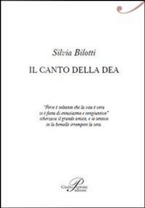 Il canto della dea by Silvia Bilotti