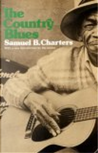 The Country Blues by Samuel Charters