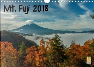 Mt. Fuji 2018 (Wall Calendar 2018 DIN A4 Landscape) by CHRISTOPHER MOORE