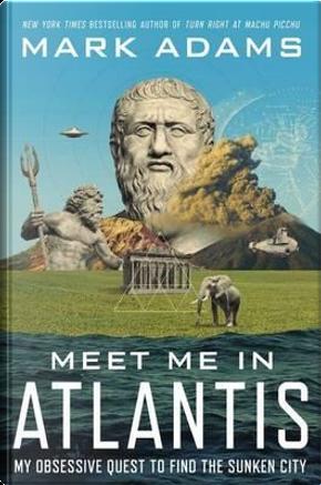 Meet Me in Atlantis by Mark Adams
