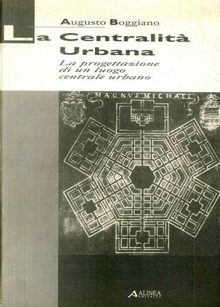 La centralità urbana by Augusto Boggiano