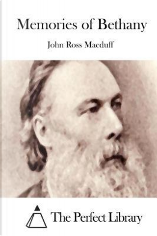 Memories of Bethany by John Ross Macduff
