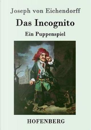 Das Incognito by Joseph von Eichendorff