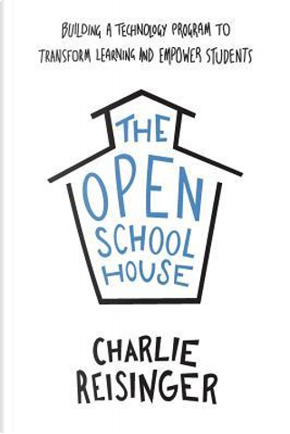 The Open Schoolhouse by Charlie Reisinger