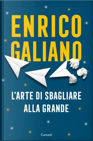 L'arte di sbagliare alla grande by Enrico Galiano