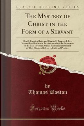 The Mystery of Christ in the Form of a Servant by Thomas Boston