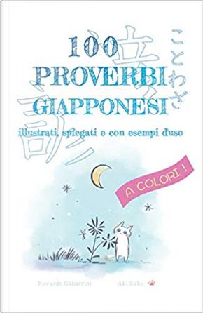 100 proverbi giapponesi a colori by Riccardo Gabarrini