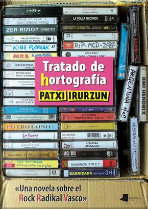 Tratado de hortografia by Patxi Irurzun