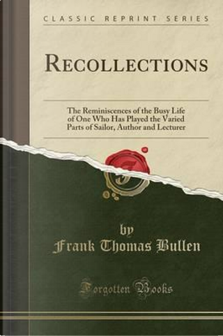 Recollections by Frank Thomas Bullen