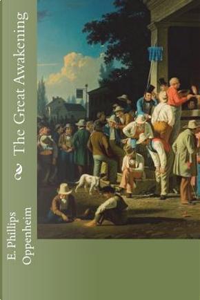 The Great Awakening by E. Phillips Oppenheim