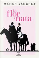 La flor y nata by Mamen Sánchez