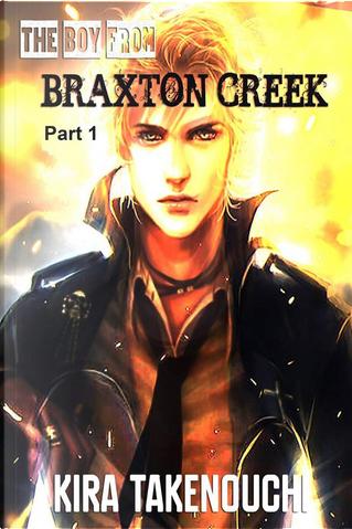 The Boy From Braxton Creek by Kira Takenouchi