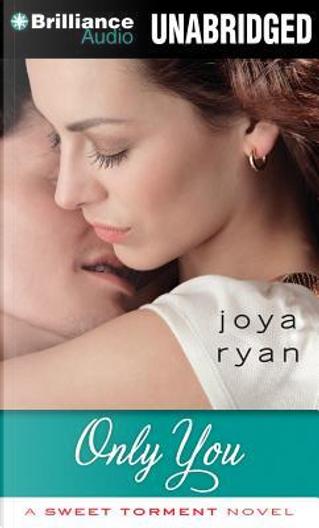 Only You by Joya Ryan
