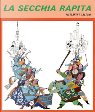 La secchia rapita by Alessandro Tassoni