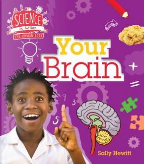 Your Brain by Sally Hewitt