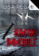 Rimani immobile by Ilaria Scorrano, Lisa Regan