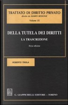 Della tutela dei diritti. La trascrizione by Roberto Triola