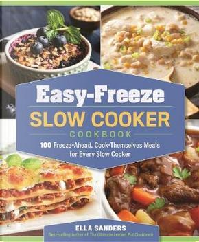 Easy-Freeze Slow Cooker Cookbook by Ella Sanders