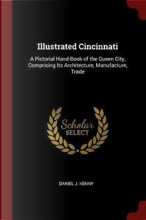 Illustrated Cincinnati by Daniel J. Kenny