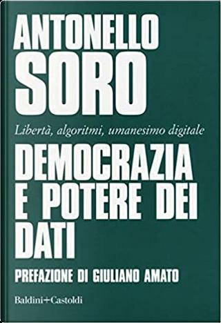 Democrazia e potere dei dati by Antonello Soro