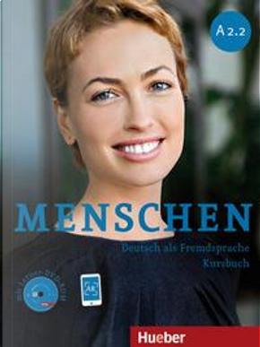 Menschen. A2.2. Kursbuch. Per le Scuole superiori. Con DVD-ROM. Con espansione online by Reimann