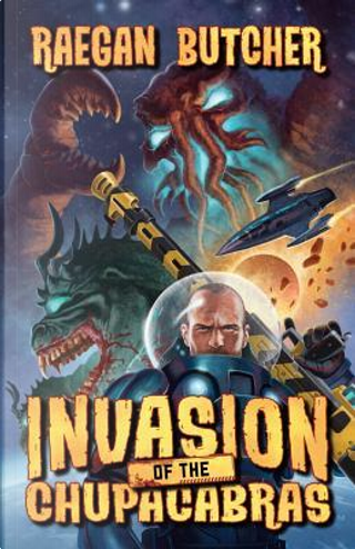 Invasion of the Chupacabras by Raegan Butcher