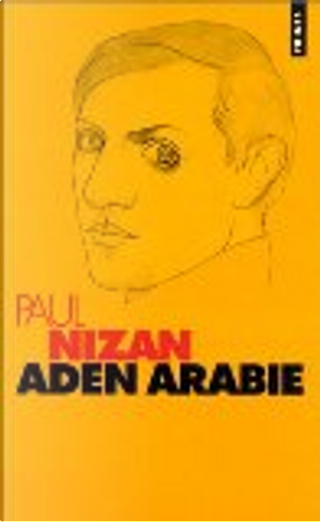 Aden Arabia by Paul Nizan