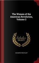 The Women of the American Revolution; Volume 2 by Elizabeth Fries Ellet