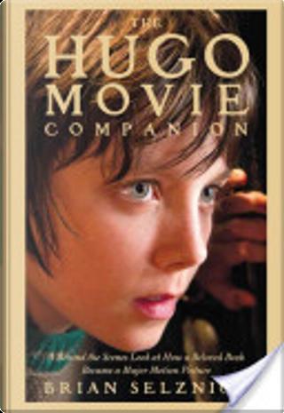 The Hugo Movie Companion by Brian Selznick