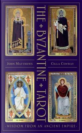 The Byzantine Tarot by John Matthews