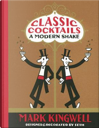 Classic Cocktails by Mark Kingwell