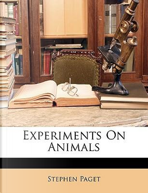 Experiments on Animals by Stephen Paget