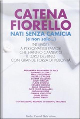Nati senza camicia (e non solo...) by Catena Fiorello