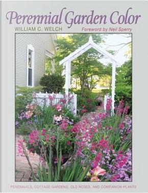 Perennial Garden Color by William C. Welch