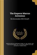 EMPEROR MARCUS ANTONINUS by Jeremy 1650-1726 Collier