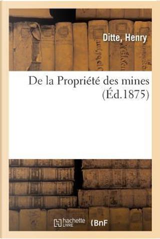 De la Propriété des Mines by Ditte