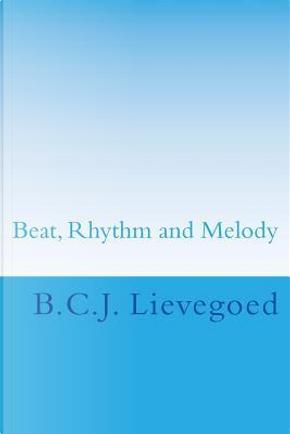 Beat, Rhythm and Melody by B.C.J. Lievegoed