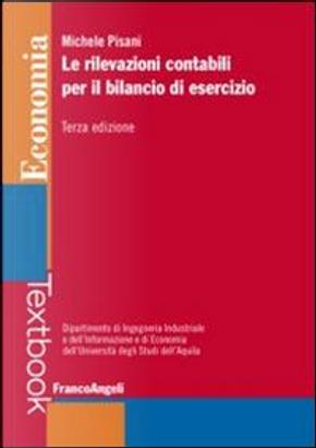 Le rilevazioni contabili per il bilancio di esercizio by Michele Pisani