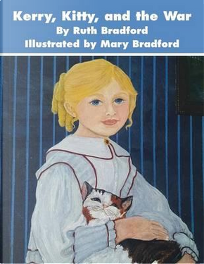 Kerry, Kitty, and the War by Ruth Bradford