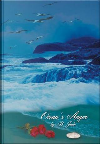Ocean's Anger by B. Jade