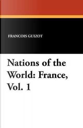 Nations of the World by Francois Pierre Guilaume Guizot