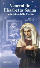 Venerabile Elisabetta Sanna. Pellegrina della Carità by Angelo Montonati